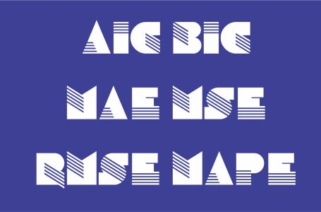 Cách tính giá trị các chỉ số AIC BIC MAE MAPE MSE RMSE
